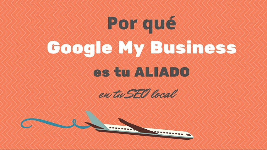 Google My Business es tu aliado