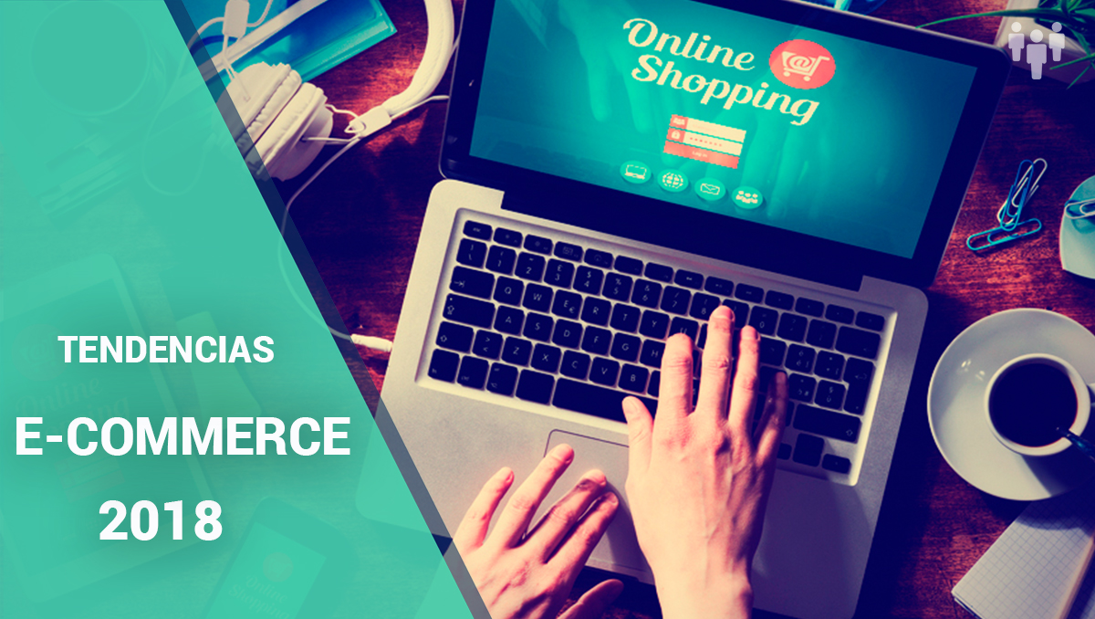 tendencias e-commerce 2018